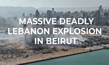 Massive Deadly Explosion Beirut