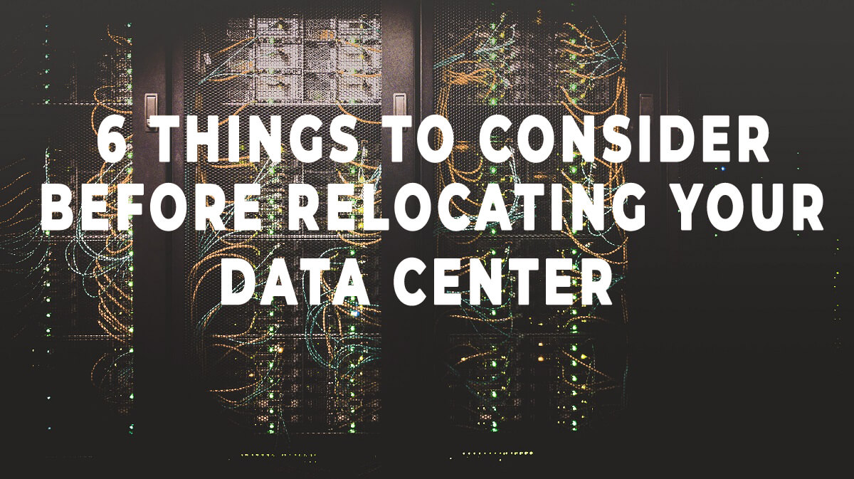 Things to consider before relocating your data center.